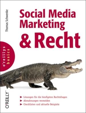Social Media Marketing & Recht: Ratgeber, Nachschlagewerk und damit Pflichtlektüre für alle, die im Netz unterwegs sind.