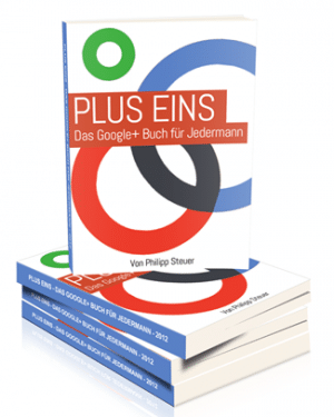 """""""Plus Eins – Das Google+ Buch für Jedermann"""" von Philipp Steuer ist ein wichtiges Nachschlagewerk für alle, die in Google+ aktiv sind – und noch aktiver werden wollen."""