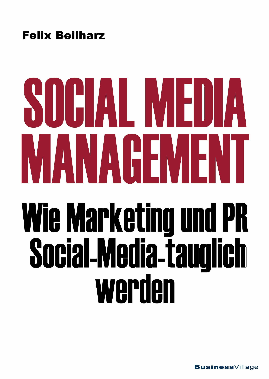 Mit seinem neuesten Werk liefert Experte Felix Beilharz praktische Hilfestellungen für das, was Social Media Manager in ihrer täglichen Arbeit erwartet. (Bildquelle: BusinessVillage)