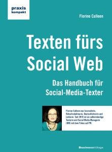 Texten fürs Social Web – ein Allround-Ratgeber für Freelancer & Co., um die richtige Sprache im Web zu finden. Sogar mit eigener Fanpage auf Facebook.(Quelle: BusinessVillage)