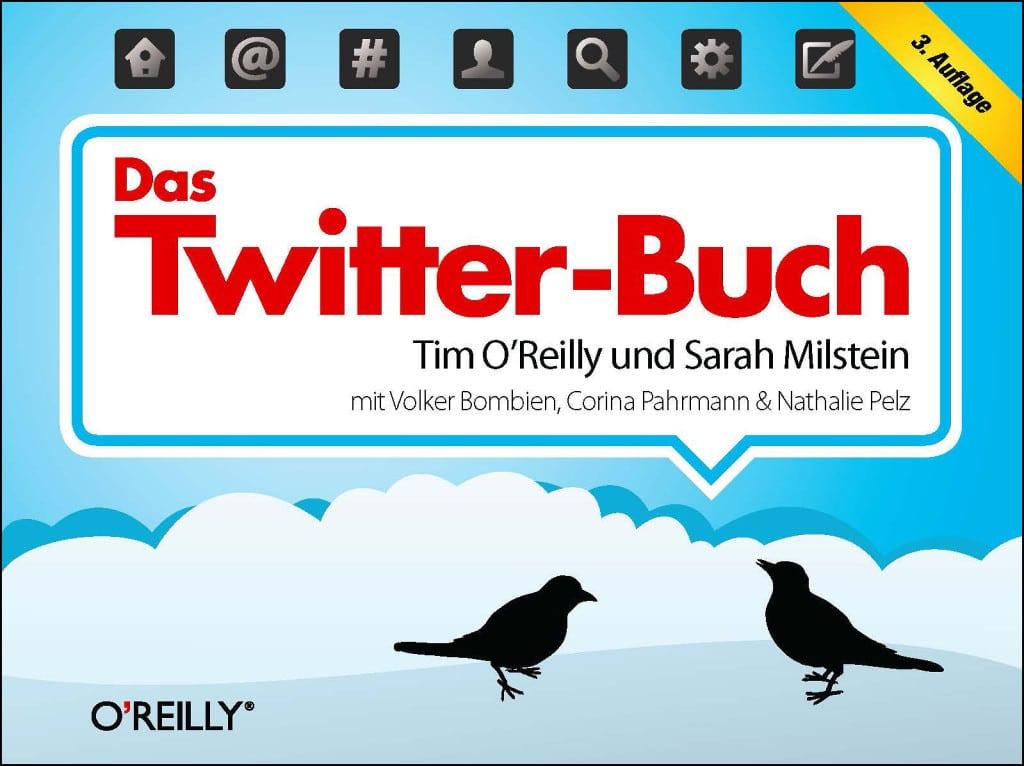 140 Zeichen für den Marketing-Erfolg – gewusst wie: Das #TwitterBuch von Sarah Milstein und Tim O'Reilly (Quelle: O'Reilly Verlag).