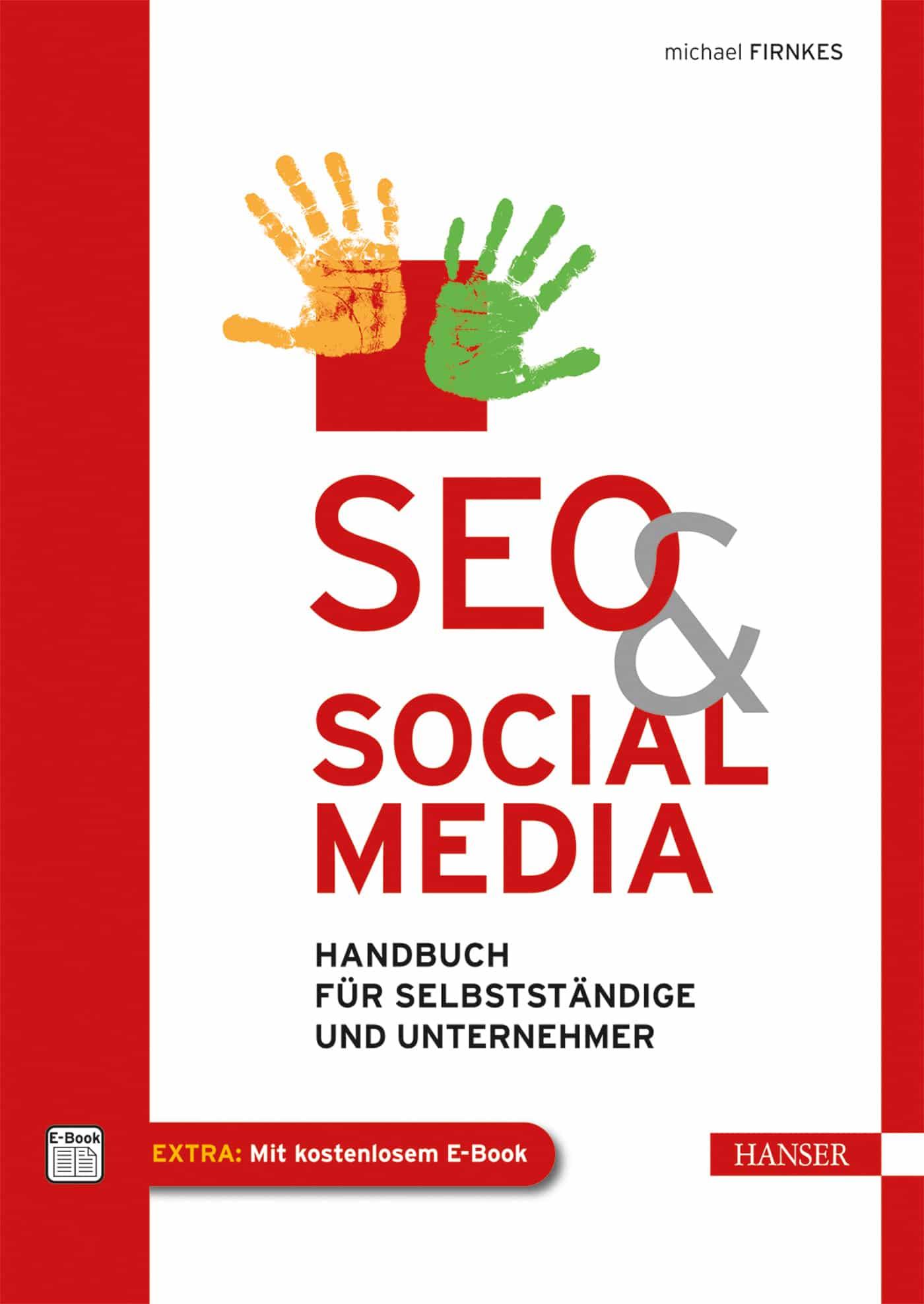 """Ein informativer Ratgeber über die """"Geheimdisziplin SEO"""" und die """"Marketingmacht"""" von Social Media – zugeschnitten auf Selbständige, Freiberufler und Unternehmer aller Branchen. (Bildquelle: Hanser Verlag)"""