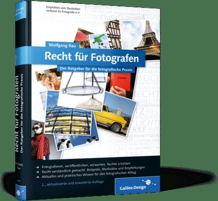 Wolfgang Rau: Recht für Fotografen. Der Ratgeber für die fotografische Praxis. 2.Auflage 2013 - Bild: Galileo Press Verlag