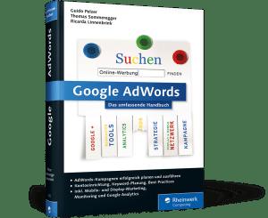 Der eigenen Webseite via Google AdWords eine Spitzenposition im Suchmaschinenranking verschaffen? Aus dem Rheinwerk-Verlag gibt's einen passenden Ratgeber.