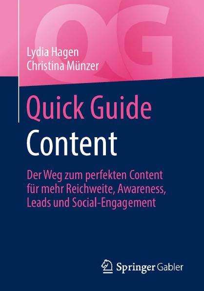 """Die schnellen Antworten auf alle Fragen rund um den perfekten Content: """"Quick Guide Content"""""""