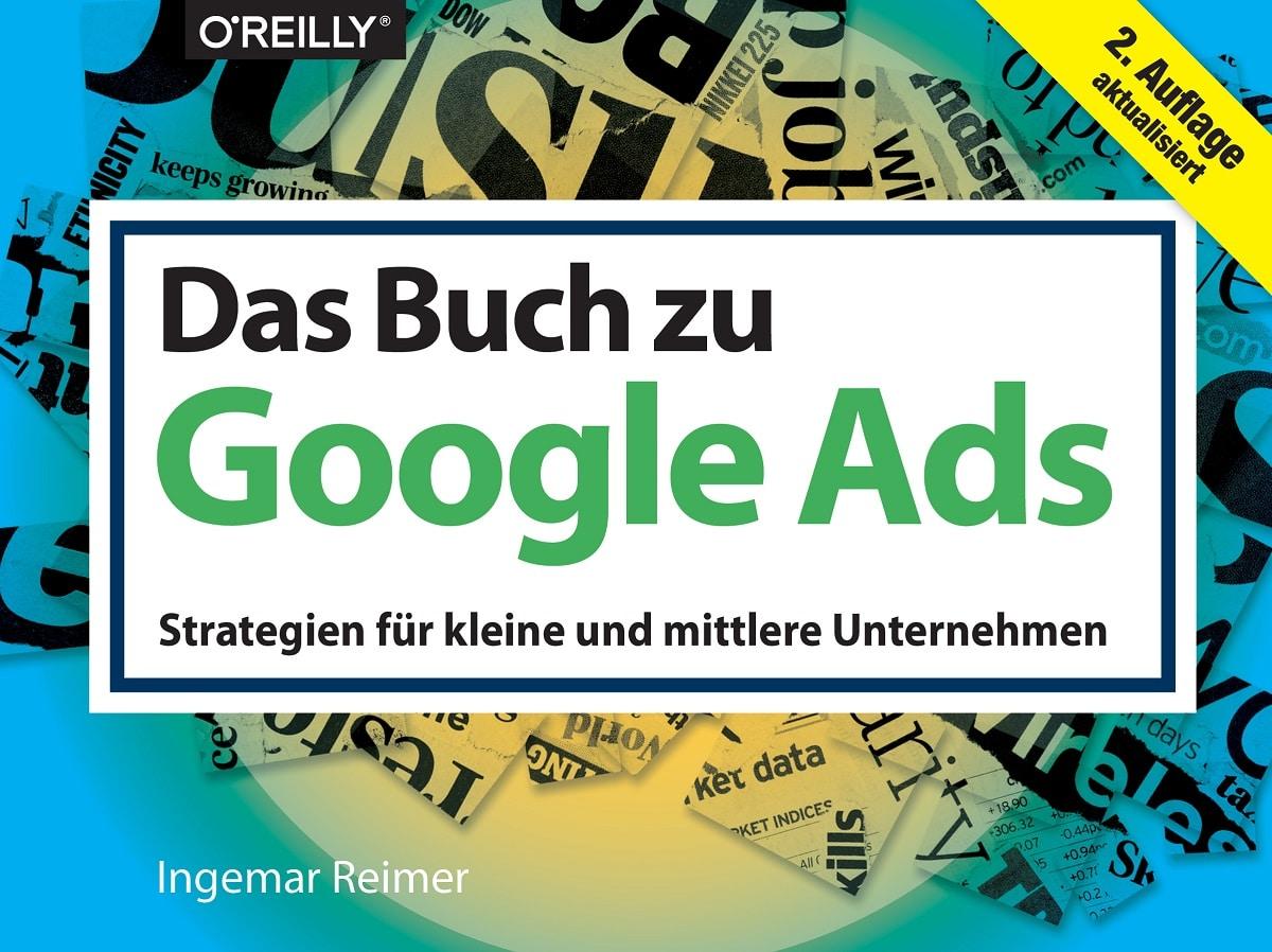 Google Ads Anleitung für Anfänger: Praxisnah und ohne Umschweife macht euch Ingemar Reimer zu Ads-Profis.